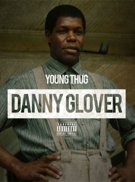 Yung Thug – Danny Glover