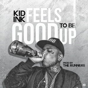 Kid Ink - 'Feels Good To Be Up' artwork