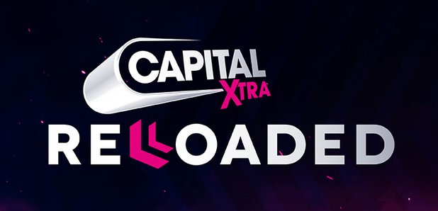 Capital XTRA Reloaded Live
